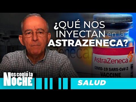 Qué Nos Inyectan En La Vacuna AstraZeneca, Oswaldo Restrepo - Nos Cogió La Noche