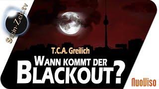 Wann kommt der Blackout? - T.C.A. Greilich bei SteinZeit