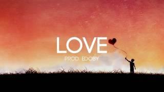 Love - Emotional Storytelling Guitar Rap Beat Hip Hop Instrumental 2017 (New)