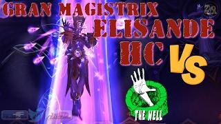 Gran Magistrix Elisande HC vs The Well - Warrior Fury PoV - World Of Warcraft | Zaki Zone