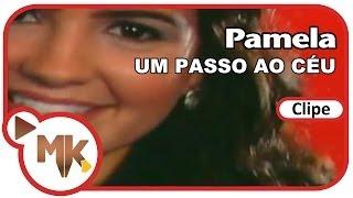 Pamela - Um Passo Ao Céu (Clipe Oficial MK Music)