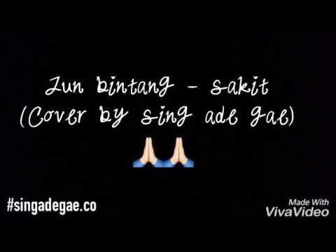 Jun bintang-sakit(cover by sing ade gae)