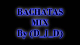 Mix Bachata Vol. I By [(D_J_D)]