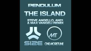 Pendulum - The Island (Steve Angello, AN21 & Max Vangeli Remix) (Radio Edit) [HD]