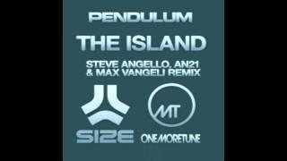 Pendulum - The Island (Steve Angello, AN21 & Max Vangeli Remix) (Radio Edit) [HD]
