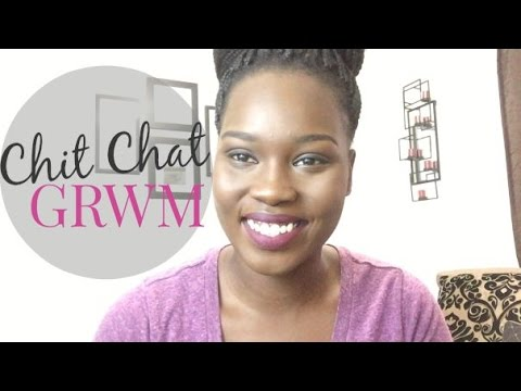 CHIT CHAT GRWM | My Trip to Africa + Trusting God & His Timing