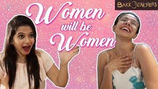 Women will be Women | Bakkbenchers