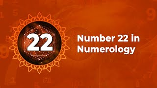 Number 22 in Numerology - Characteristics of Number 22 in Numerology