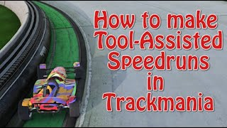 [TUTORIAL] How to make TAS (Tool-Assisted Speedruns) in Trackmania