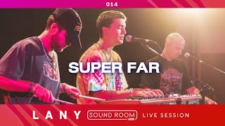 """Super Far"" (Stripped) [Live Session] - LANY 
