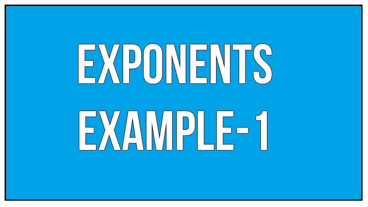 Exponents Example-1:How To Express In Exponential Form - YouTube