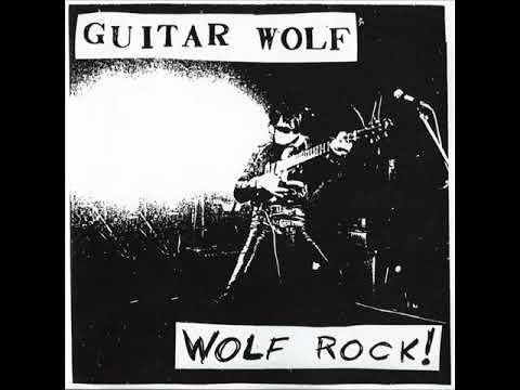 Guitar Wolf - Wolf Rock! (Full Album)