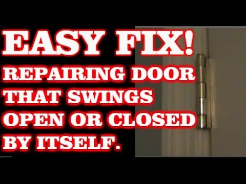 How To Fix A Door That Swings Open Or Closed By Itself