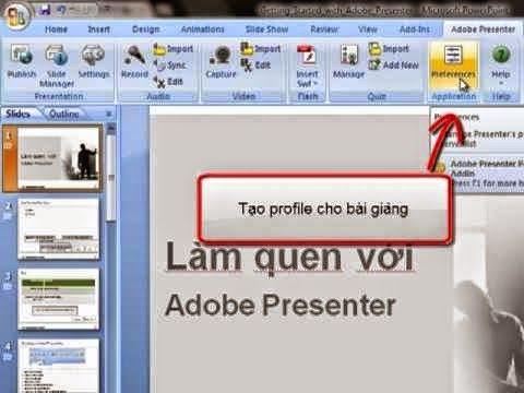 Cách sử dụng phần mềm Adobe presenter để tạo bài giảng điện tử A-Z