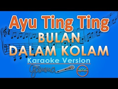 Ayu Ting Ting - Bulan Dalam Kolam (Karaoke Lirik Tanpa Vokal) by GMusic