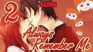 ALWAYS REMEMBER ME: Aaron Part 2