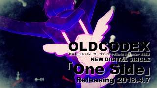 OLDCODEX Digital Single「One Side」15sec SPOT