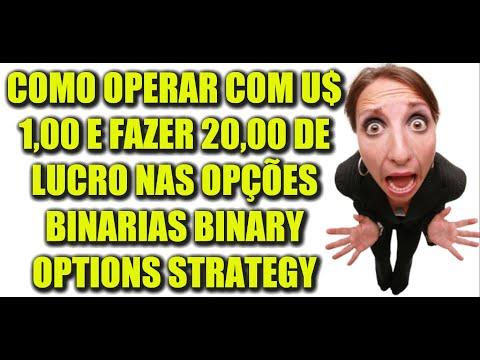 COMO OPERAR COM U$ 1,00 E FAZER 20,00 DE LUCRO NAS OPÇÕES BINARIAS - BINARY OPTIONS STRATEGY