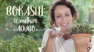 Adubo de Bokashi -Melhor Adubo Para Plantas