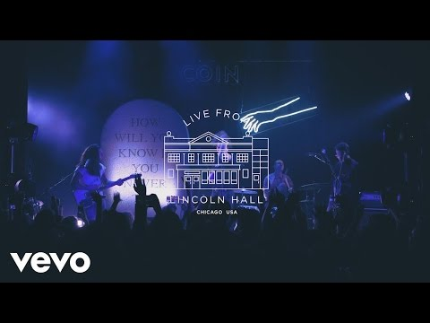 COIN - Talk Too Much (Live at Lincoln Hall)