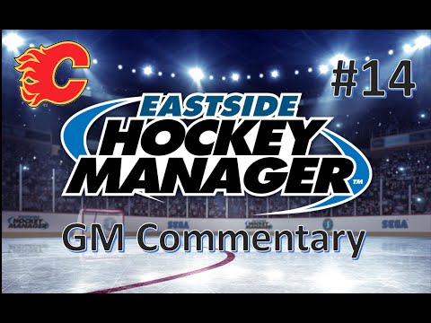 Adding some Depth - Eastside Hockey Manager GM Commentary - Calgary #14