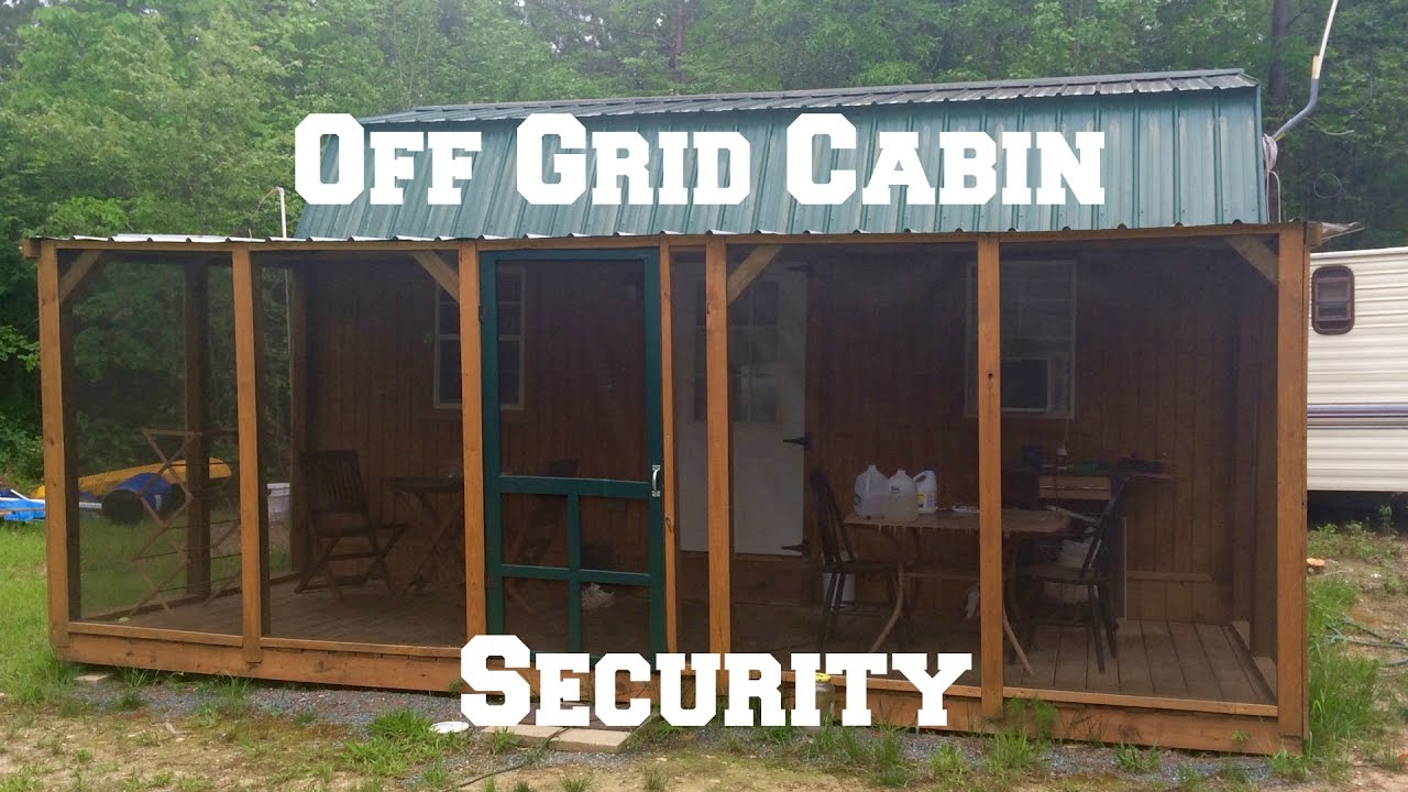 Off Grid Cabin Security Keeping The Bad Guys Out Youtube
