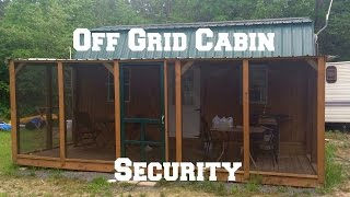 off grid cabin security keeping the bad guys out