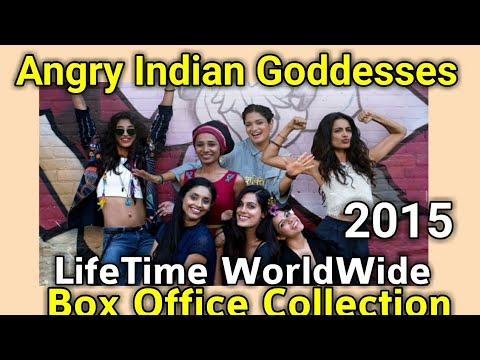 ANGRY INDIAN GODDESSES 2015 Bollywood Movie LifeTime WorldWide Box Office Collection Rating Songs