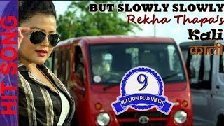 But Slowly Slowly - Full Song - KALI - Rekha Thapa