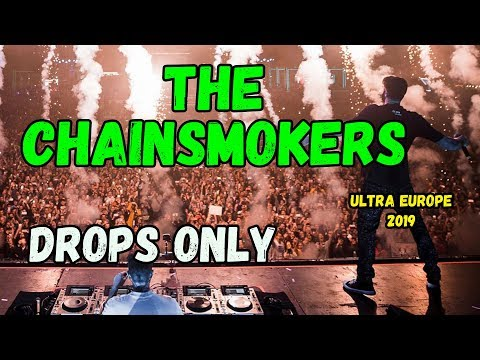 DROPS ONLY L The Chainsmokers @ Ultra Europe 2019