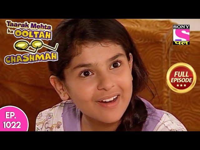 Taarak Mehta Ka Ooltah Chashmah - Full Episode 1022 - 23rd