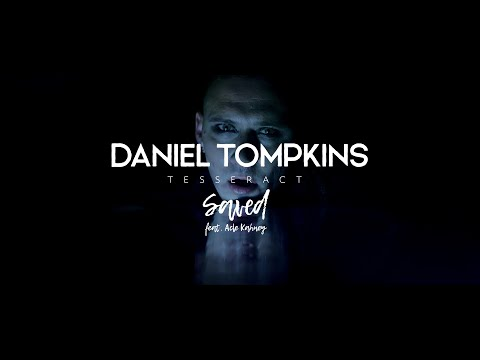 Daniel Tompkins - Saved feat. Acle Kahney (from Castles)