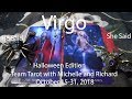 Virgo HELP IS ON ITS WAY! October 15 to 31st 2018 He Said She Said Tarot Reading