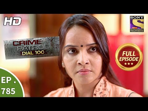 Crime Patrol Dial 100 – Ep 785 – Full Episode – 25th May, 2018