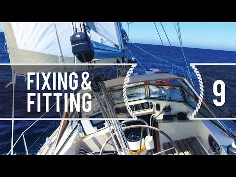 Sailing Around The World - Fitting & Fixing - Living With The Tide Ep9