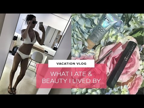What I Ate & Best Beauty For Travel | VACATION VLOG