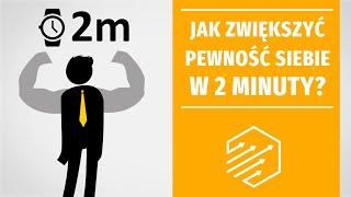 Jak zwiększyć pewność siebie w 2 minuty? [naukowo potwierdzony sposób]