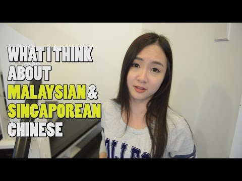 What I think about Malaysian and Singaporean Chinese