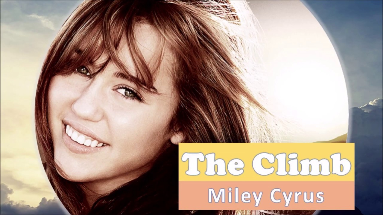 The Climb (With Lyrics) || Miley Cyrus