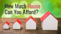 How Much House Can You REALLY Afford