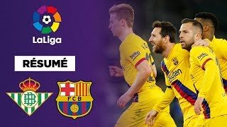 Résumé : Victoire renversante du FC Barcelone contre le Real Betis, triplé de passes pour Messi !