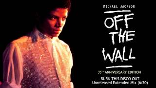 Michael Jackson - Burn This Disco Out (Unreleased Extended Mix) | Off The Wall 35th Anniversary