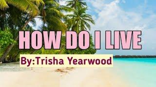 HOW DO I LIVE || Trisha Yearwood