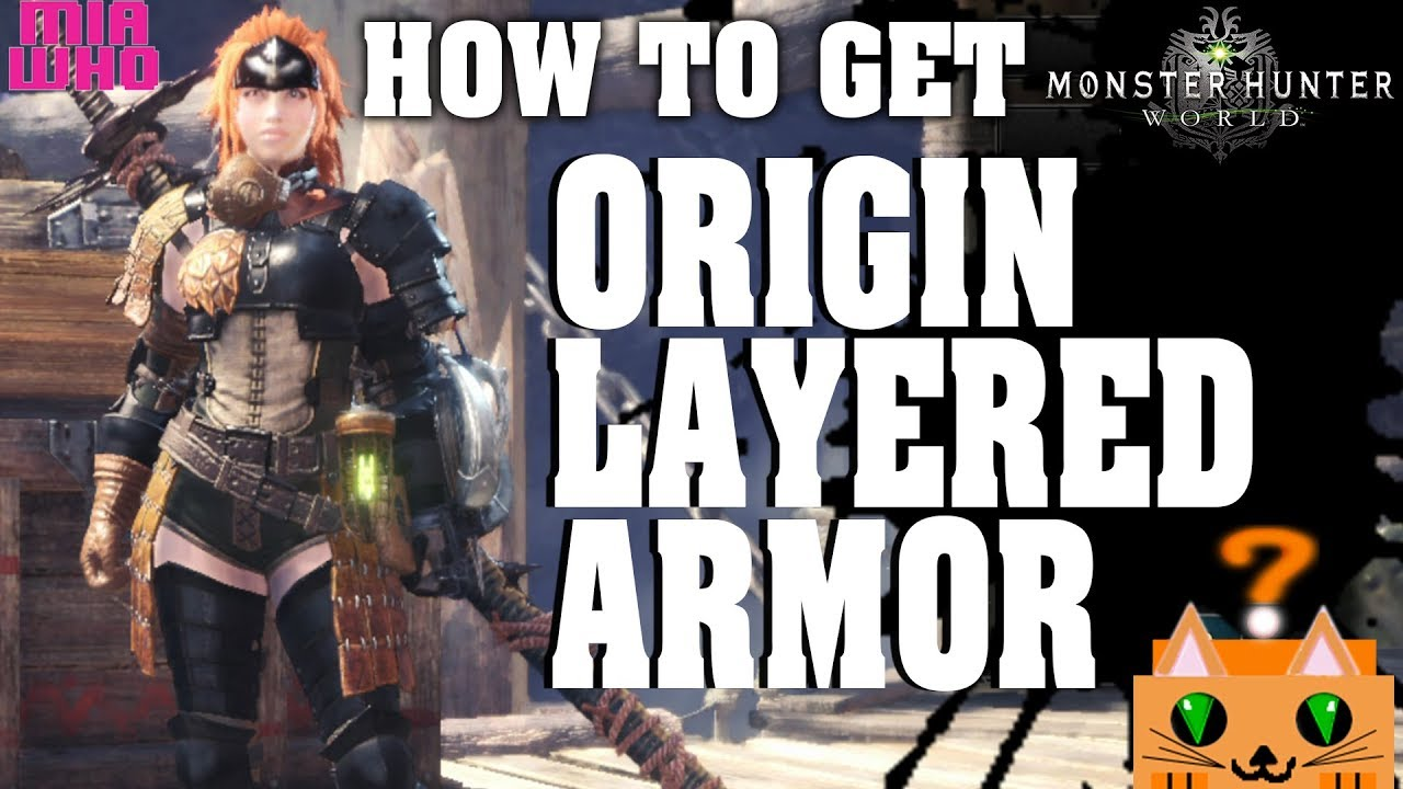How To Get Origin Layered Armor Monster Hunter Worldguide Youtube