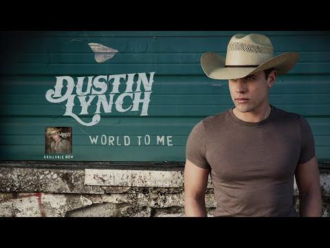 Dustin Lynch - World to Me (Audio)