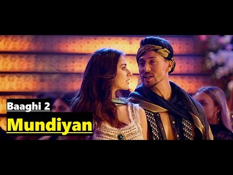 Mundiyan - Navraj Hans & Palak Muchhal - Baaghi 2 (2018)- Tiger Shroff Disha Patani-Full Song Lyrics