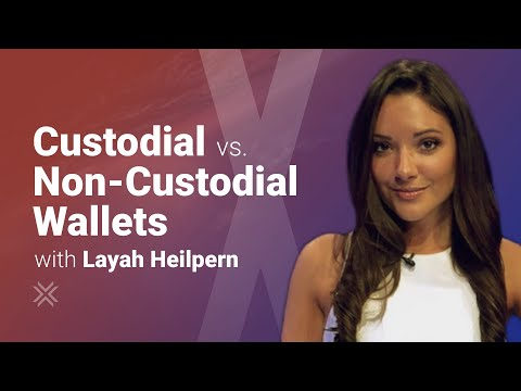 Custodial vs Non-custodial Crypto Wallets with Layah Heilpern