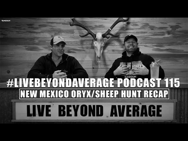 #LiveBeyondAverage Podcast 115    New Mexico Oryx/Sheep Hunt Recap