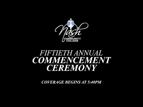 Nash Community College Fiftieth Annual Commencement Ceremony 2018