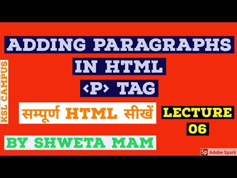 HTML 5 | Adding Paragraphs | P Tag In Html | Lecture 06 By Shweta Mam #html5